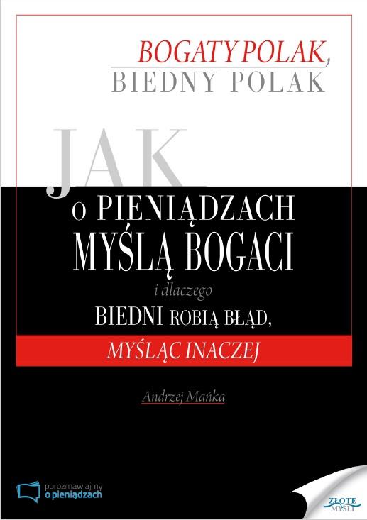 Jak o pieniądzach myślą bogaci i dlaczego biedni robią błąd, myśląc inaczej – Andrzej Mańka (ebook)