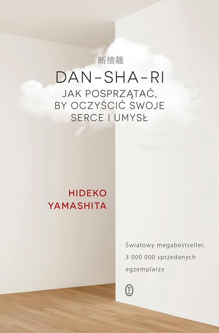 Hideko Yamashita – Dan-sha-ri. Jak posprzątać, by oczyścić swoje serce i umysł